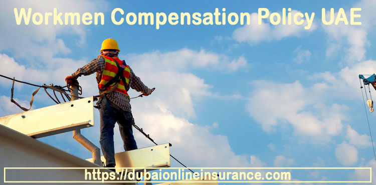 Workmen Compensation Policy UAE