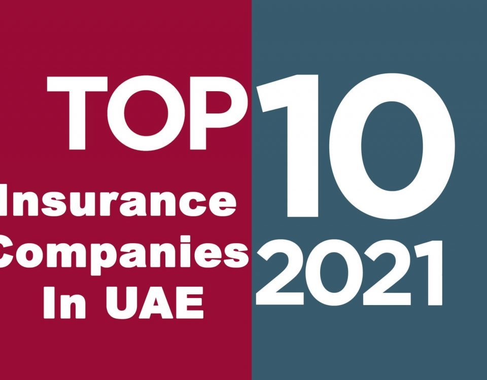 Top 10 Insurance companies in UAE 2021